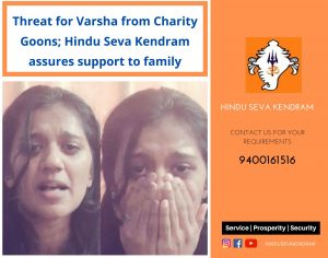 Threat for Varsha from Charity Goons; Hindu Seva Kendram assures support to family
